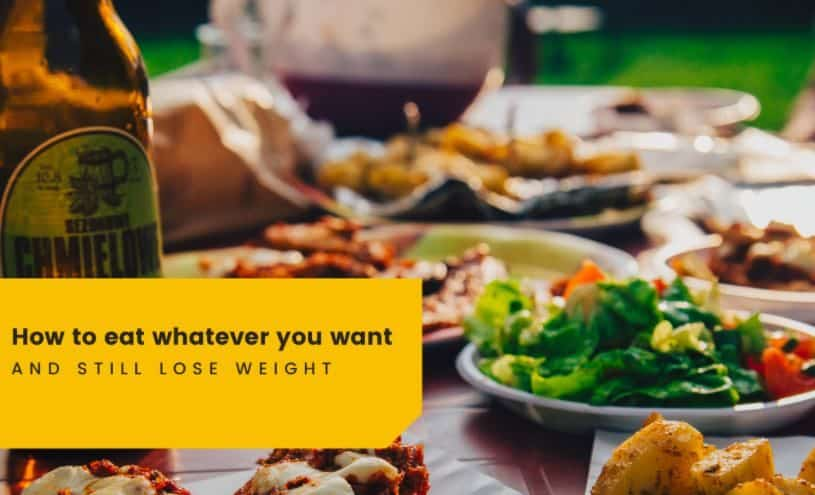 eat whatever you want and still lose weight