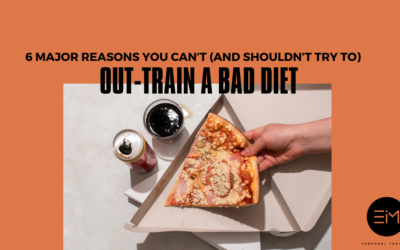 6 Major Reasons You Can't (and Shouldn't Try To) Out-Train a Bad Diet